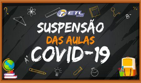 Suspensão das Aulas – COVID – 19