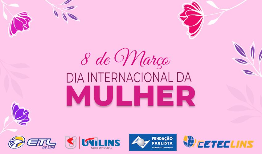 8 de março – Dia internacional da Mulher - ETL