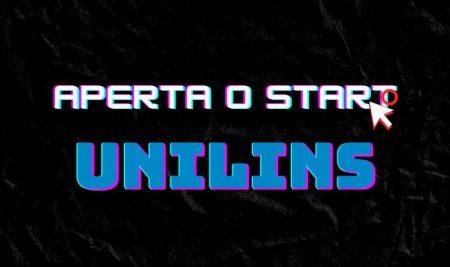 Quer ganhar prêmios? Venha para o desafio Start Unilins